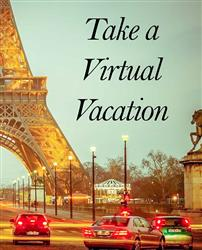 Take a Virtual Vacation