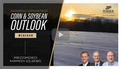 Purdue March Corn and Soybean Outlook Update Webinar Recording