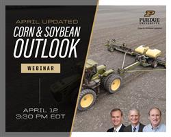Purdue April Corn and Soybean Outlook Update Webinar, Monday (April 12) at 3:30 p.m. EDT. Register T