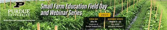The Purdue Student Farm and Department of Horticulture and Landscape Architecture invite farmers and