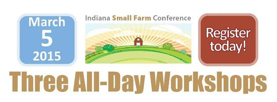 2015 Indiana Small Farm Conference Workshops on March 5